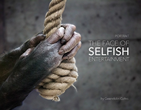 """Photo series """"The face of selfish entertainment"""""""
