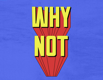 WHYNOT:: GRAPHIC_MATERIAL