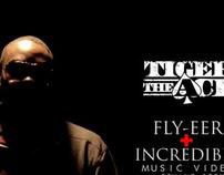 """Tiger The Ace - """"Fly-Eer"""" + """"Incredible"""""""