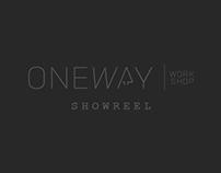 2016 SHOWREEL | ONEWAY WORKSHOP