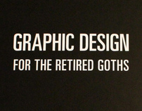 Graphic Design for the Retired Goths
