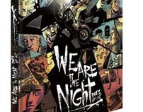 """We Are The Night"" part two"