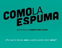 """COMO LA ESPUMA"" Film by Roberto Pérez Toledo"