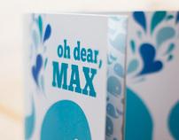 Oh Dear, Max
