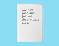Now he's gone and joined that stupid club.