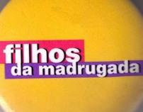 FILHOS DA MADRUGADA