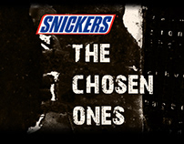 Snickers/The Chosen Ones