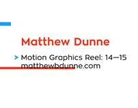 Matt Dunne: Motion Graphics Reel 2014-2015