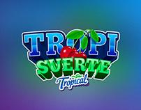 Tropical Tropi-Suerte