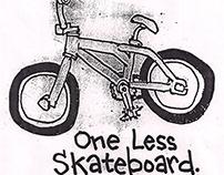 One Less Skateboard.
