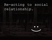 Re-acting to social relationship.