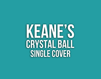 "Keane's ""Crystal Ball"" - Single Cover Designs"