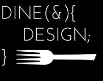 Dine (&) { Design; }