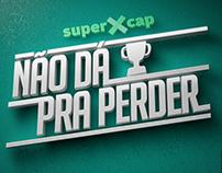 NÃO DÁ PRA PERDER - SuperXcap