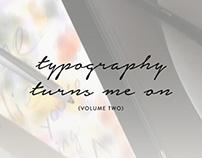 Typography Turns Me On (Volume 2)