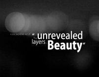 """The unrevealed layers of beauty"""