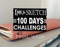 Ink & Sketch =100 Days challenges= Final Week