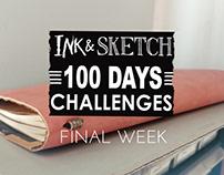 Ink & Sketch =100 Days challenges= Final Week