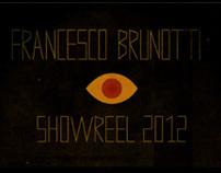 Francesco Brunotti - Demo Reel 2012