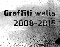 Graffiti Walls 2008-2015