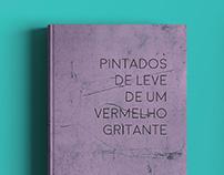 """Livro """"Pintados de leve de um vermelho gritante"""""""