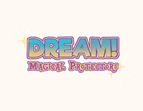 DREAM! Magical Protectors Early Development