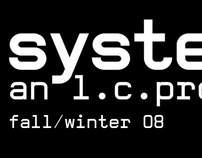 SYSTEM an L.C. Project FW 08