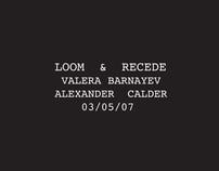 Loom & Recede