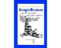 """""""Georges Brassens, avec à la lèvre un doux chant"""""""