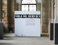 Fora de Serviço, Out of Service, Exhibition Design.