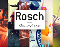 Rosch – Showreel 2012