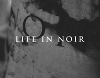 Life in Noir | Sneak Preview
