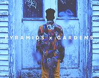 Pyramids x Gardens • • Series No.1