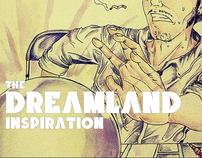 The Dreamland Inspiration