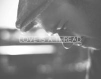 LOVE IS A THREAD
