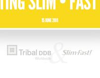 Tribal DDB // Slim Fast Digital Pitch