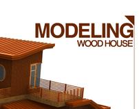Modeling Wood  House