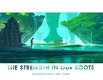 Strength In Our Roots. original story . PART 1