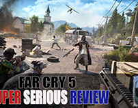 Far Cry 5 - Super Serious Review
