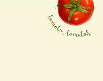 Tomato... Tomatoh
