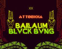 ÀTTØØXXÁ   BAILAUM BLVCK BVNG