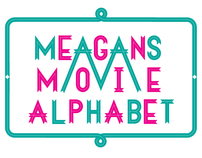 Meagan's Movie Alphabet
