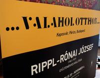 ...VALAHOL OTTHON... Rippl-Rónai exhibition identity