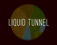 """Viernes """"Liquid Tunnel"""""""