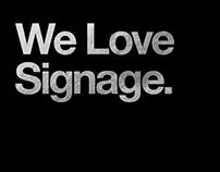 We Love Signage