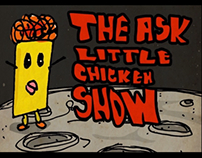 The Ask little chicken show #3