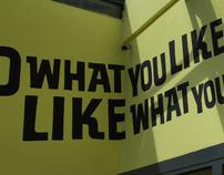 DO WHAT YOU LIKE. LIKE WHAT YOU DO.