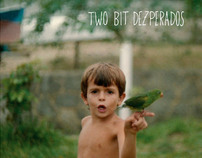 Two Bit Dezperados