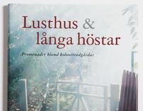 Lusthus & Långa Höstar / the book