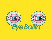 Eye Ballin